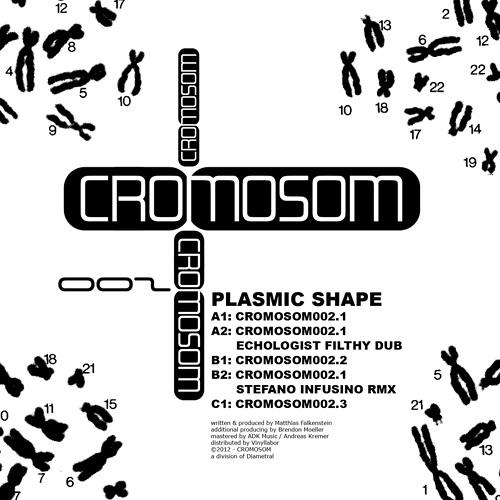 PlasmicShape - Cromosom002.1 (Echologist's Filthy Dub)