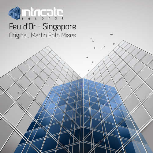 Feu d'Or - Singapore (Martin Roth Remix)