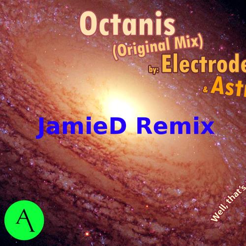 Electrode & Astrio - Octanis (JamieD Remix) Free D/L