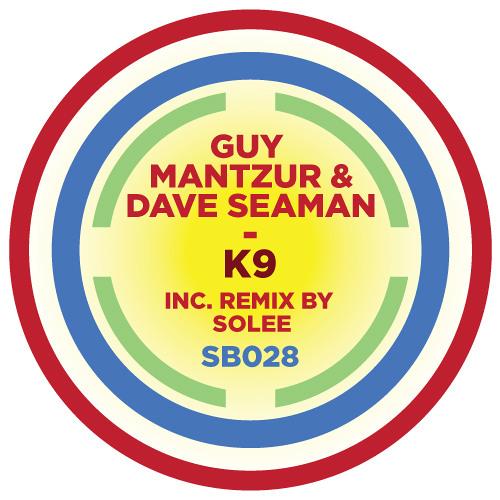 SB028 | Guy Mantzur & Dave Seaman 'K9' (Solee remix)