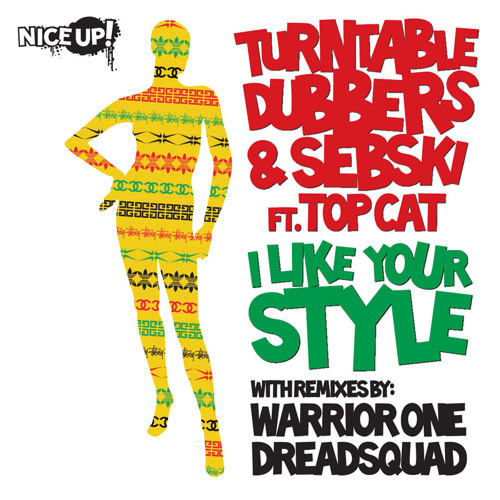 Turntable Dubbers & Sebski feat. Top Cat - I like your style (Dreadsquad rmx) SNIPPET