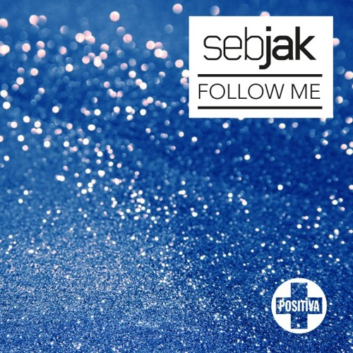 Sebjak - Follow Me (Vocal Mix) [Positiva Records]