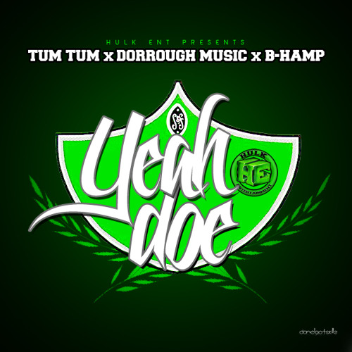 Yeah Doe feat. Dorrough Music & B-Hamp