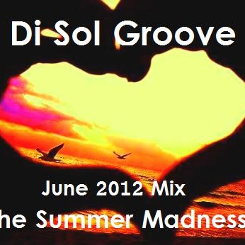 Dj Sol Groove - June 2012 Mix, The Summer Madness