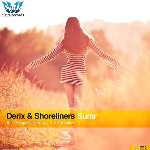 Derix & Shoreliners - Sumr (G-tek Remix) // Silk Digital [2012]