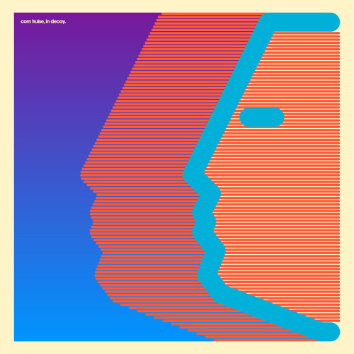 Com Truise - In Decay