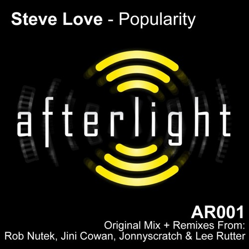 AR001 Steve Love - Popularity (Jonnyscratch Remix)