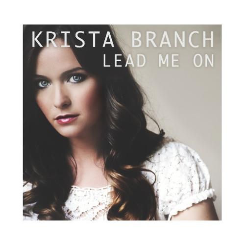 Krista Branch - Lead Me On