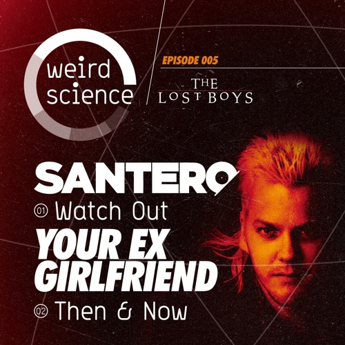 Santero - Watch Out / Your Ex-Girlfriend - Then & Now