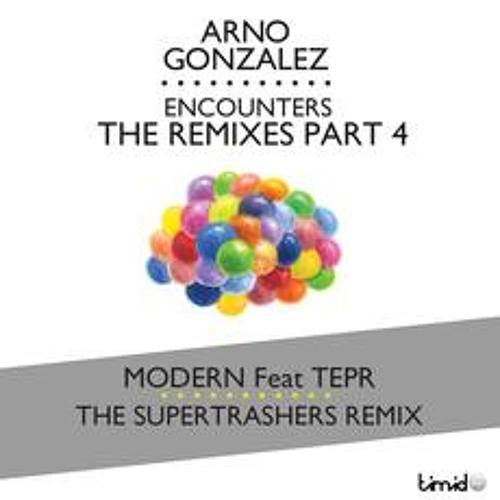 Arno Gonzales feat TEPR - Modern (The Supertrashers remix)