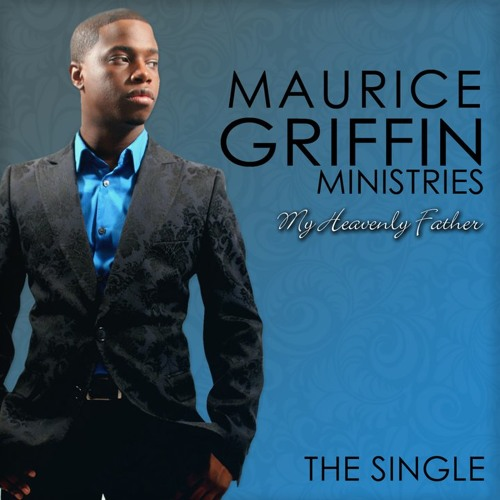 Maurice Griffin - My Heavenly Father