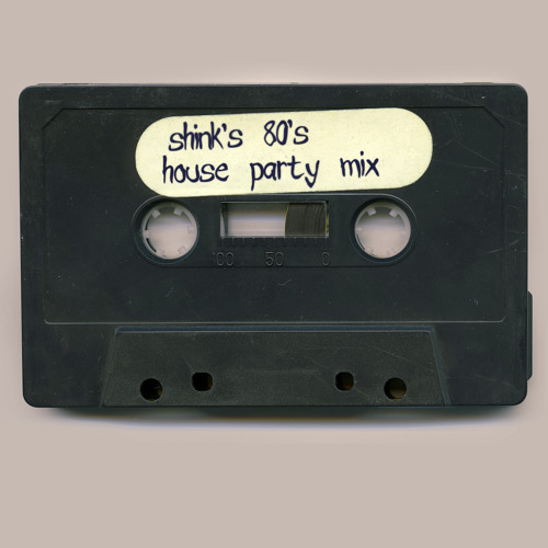 Shink - 80's House Party (Mix)