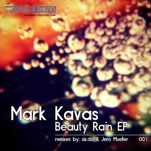Mark Kavas - Beauty Rain (siz.da LIVE-Remix) EP only