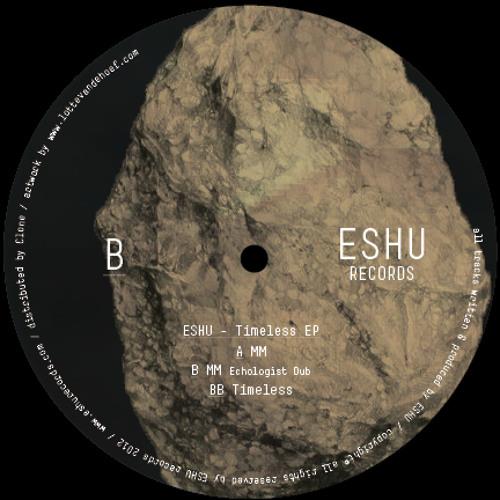ESHU003 - ESHU - TIMELESS EP (incl. Echologist Dub) - SNIPPETS
