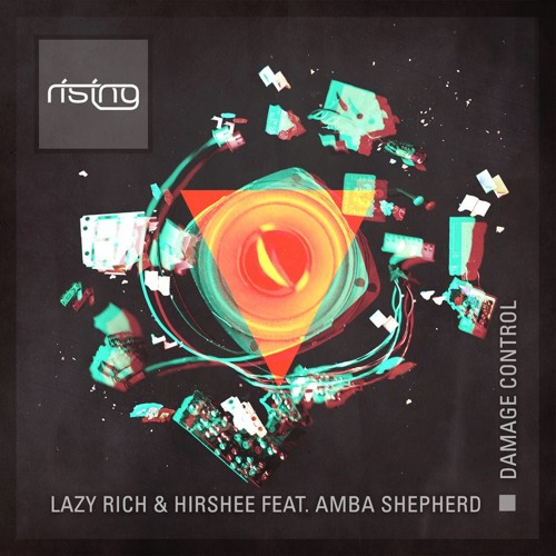 Lazy Rich & Hirshee feat Amba Shepherd - Damage Control - Rising Music