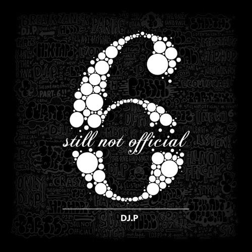 """Dj P. """"Still Not Official Part 6"""" Preview (2012)"""
