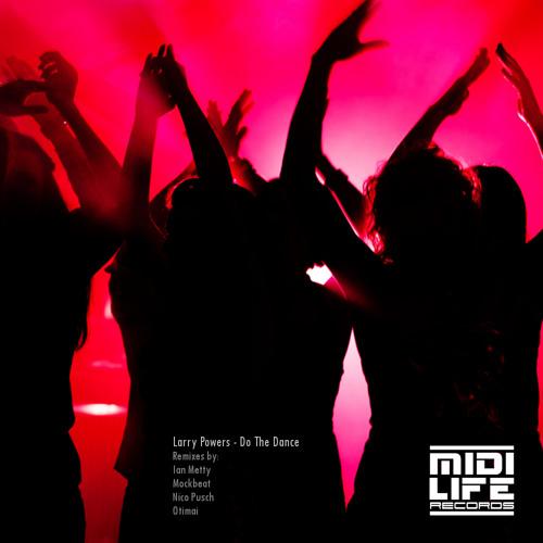 Larry Powers - Do The Dance (Nico Pusch Remix) 124 BPM MIDI Life Records SAMPLE