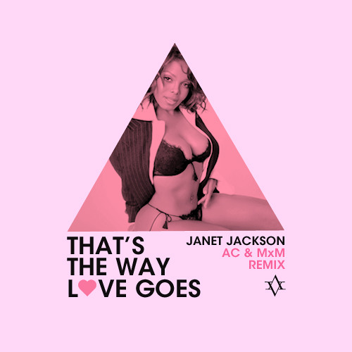 Janet Jackson - That's The Way Love Goes (AC & MxM Remix)
