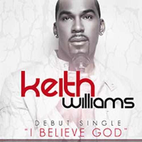Keith Williams - I Believe God