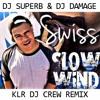 DJ SUPERB & DJ DAMAGE - SWISS - SLOW WIND [KLR REMIX]