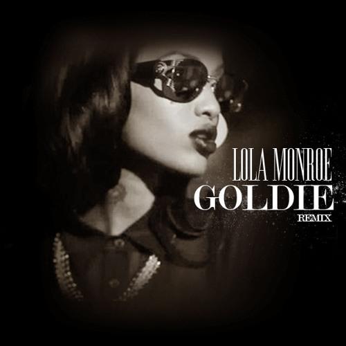 LoLa Monroe - Goldie Remix