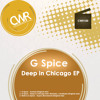 G Spice 'Deep in Chicago EP' [OUT NOW]