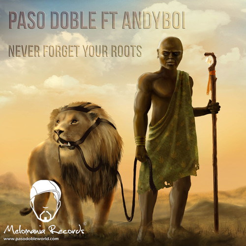 Paso Doble ft. Andyboi - Never Forget Your Roots (Main Mix)