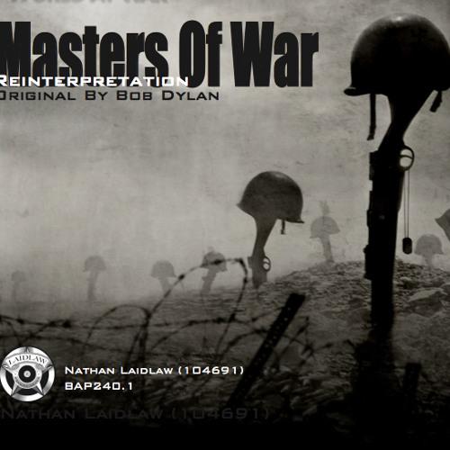 Laidlaw - Masters Of War (Bob Dylan Reinterpretation)