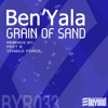 Ben'Yala - Grain of Sand (Promo Mix) OUT In All Stores 24/06/2012