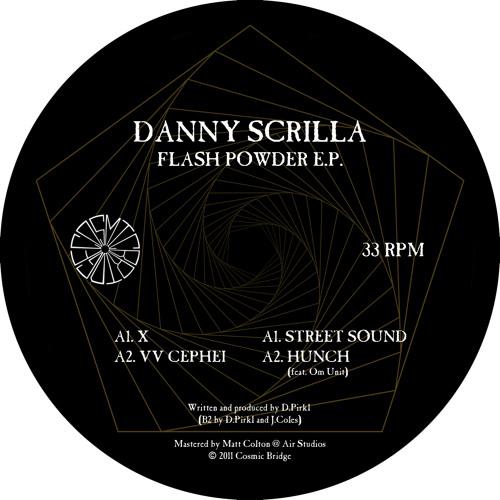 CBR006 - Danny Scrilla - Flash Powder EP (July) - Cosmic Bridge