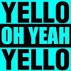 Yello Oh Yeah Mr. Bizz Remix