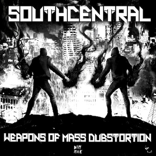 SOUTH CENTRAL -WEAPONS OF MASS DUBSTORTION OUT ON JULY 03