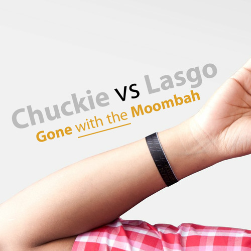 Chuckie vs Lasgo - Gone with the Moombah (Mash-up)