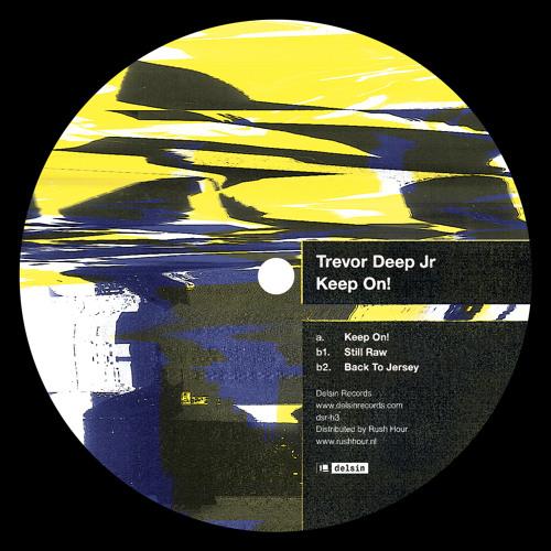 Trevor Deep Jr - Keep On! [dsr-h3]