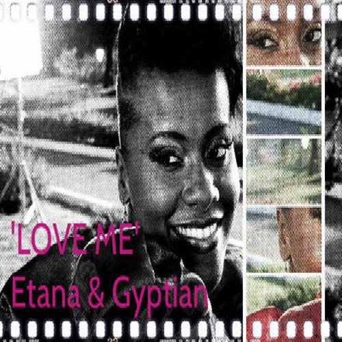LOVE ME Etana & Gyptian