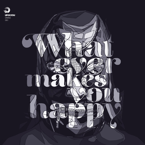 ONNO - Whatever Makes You Happy (Magit Cacoon RMX) Upon.You Records