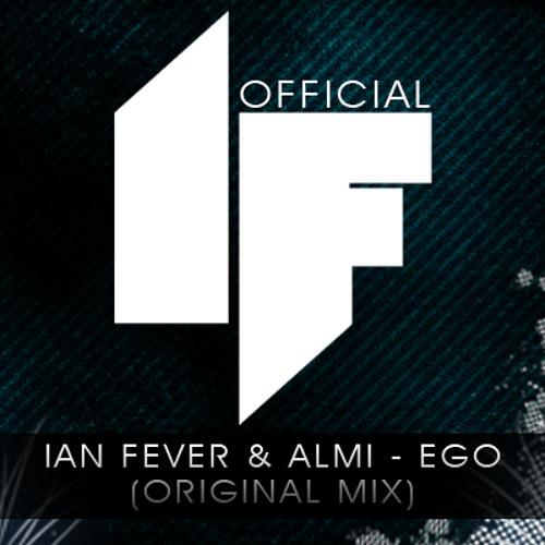 Ian Fever & Almi - EGO (Original Mix)