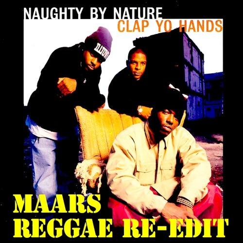 Naughty By Nature- Clap Yo Hands (Maars Reggae Re-Edit)