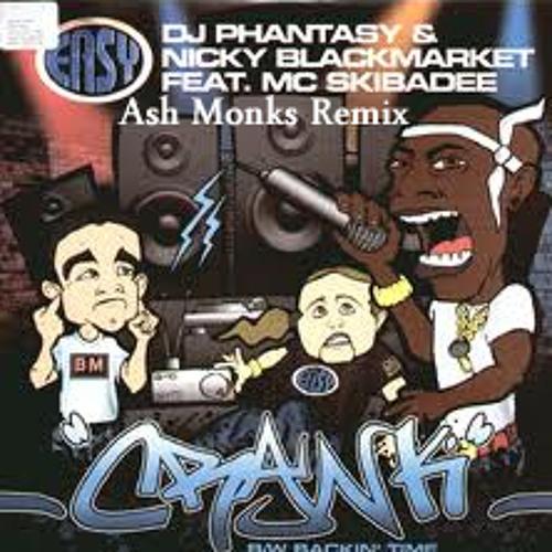 Nicky Blackmarket and DJ Phantasy feat. Mc Skibade - Crank (Ash Monks Remix)