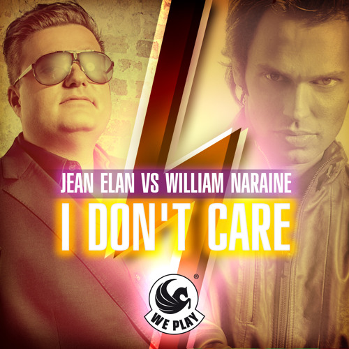 Jean Elan Vs William Naraine - I Don't Care (Wazabi Remix) - PREVIEW