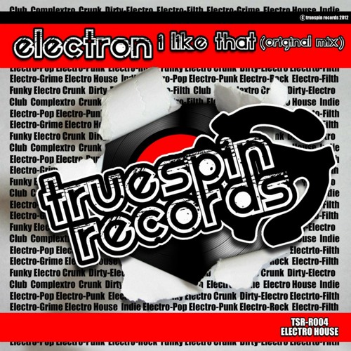 Electron - I Like That (Original Mix) [Truespin Records]