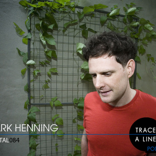 Mark Henning - Trace A Line Podcast June 2012
