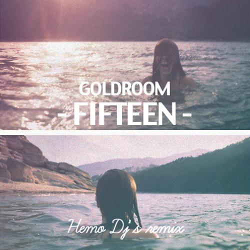 Goldroom ft. Chela - Fifteen (HEMO DJ's remix)