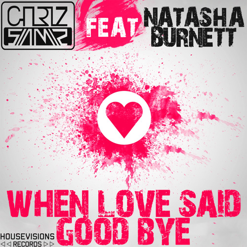 When Love Said Good Bye feat. Natasha Burnett (Special Edit)