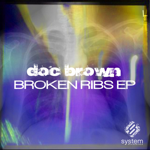 Doc Brown // Broken Ribs (Original Mix): OUT NOW [System Recordings]