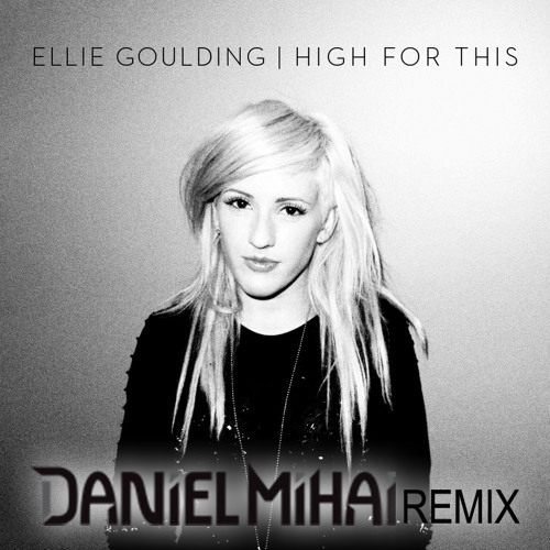 The Weeknd - High For This - Ellie Goulding Cover ( Daniel Mihai Remix )