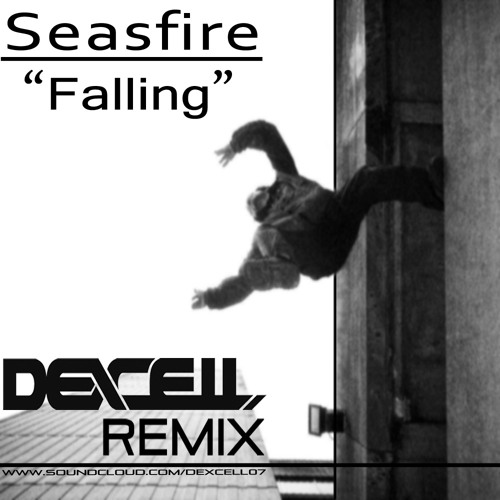 Seasfire - Falling (Dexcell Remix) FREE DOWNLOAD
