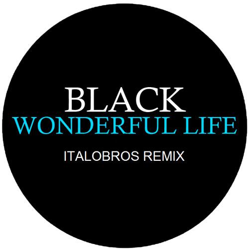 Black - Wonderful Life [ItaloBros remix]