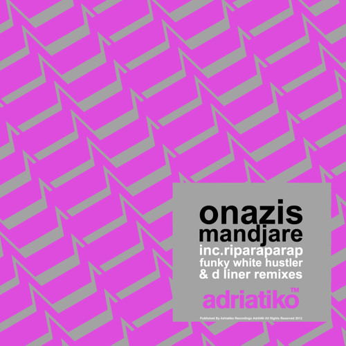 Onazis - Mandjare Ep Inc.Riparaparap, Funky White Hustler & D Liner Rmxs