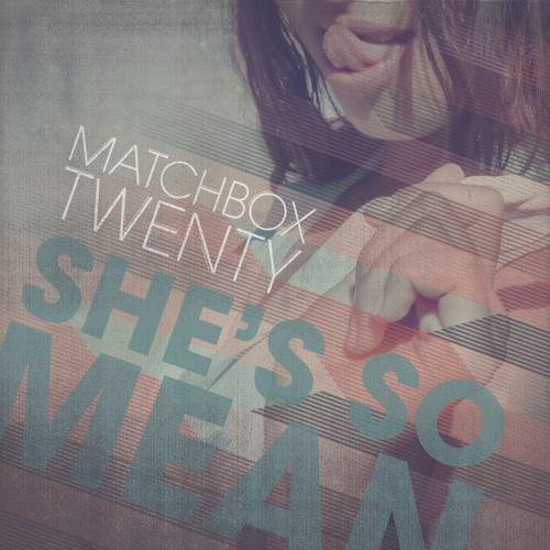 Matchbox Twenty - She's So Mean [:30 Sec Snippet]